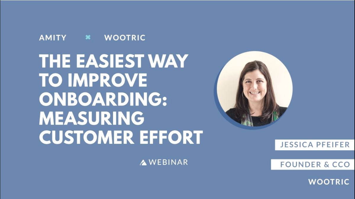Webinar on Demand: The Easiest Way to Improve Onboarding - Measuring Customer Effort (CES)