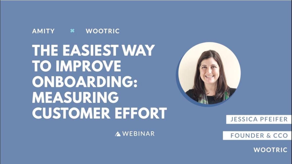 Webinar on Demand: The Easiest Way to Improve Onboarding - Measuring Customer Effort (CES)